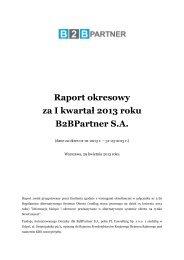 Raport okresowy za I kwartał 2013 roku B2BPartner S.A.