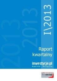 Raport kwartalny za I kwartał 2013 roku - Inwestycje.pl