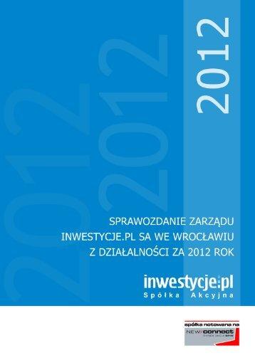 Sprawozdanie zarządu z działalności [Pobierz] - Inwestycje.pl