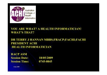 YOU ARE WHAT? A HEALTH INFORMATICIAN! WHAT'S THAT? DR ...