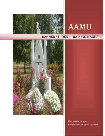 banner student training manual - Welcome to Alabama A&M University