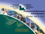 Professional Municipal Administrators Gander, April 8, 2011