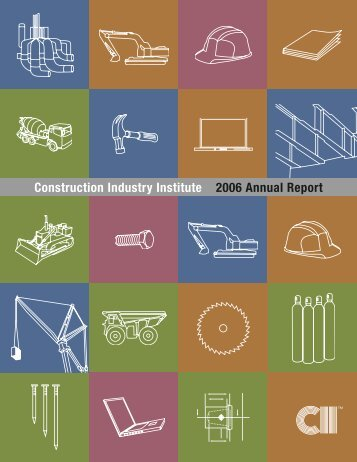 2006 Annual Report - Construction Industry Institute