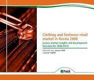 Clothing and footwear retail market in Russia 2008 - PMR Publications