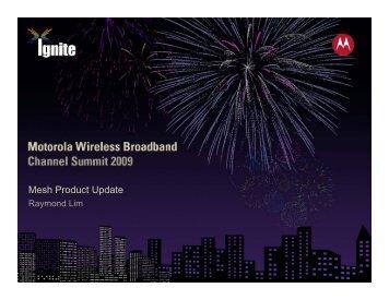 Mesh Product & Market Update : Raymond Lim - Motorola Wireless ...