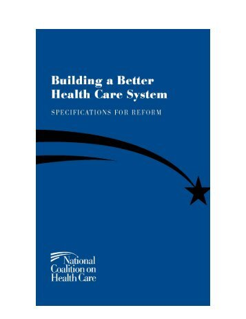 Building A Better Health Care System, Specifications for Reform