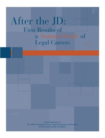 After the JD: First Results of a National - American Bar Foundation