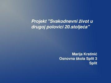 Marija Krstinić - Svakodnevni život u drugoj polovici 20