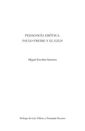 pedagogc3ada-erc3b3tica-paulo-freire-y-el-ezln-miguel-escobar-guerrero