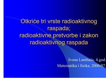 Vrste i zakon radioaktivnog raspada, radioaktivne pretvorbe