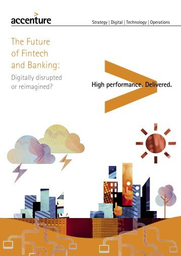 Accenture-The-Future-of-Fintech-and-Banking-digitallydisrupted-or-reima-.pdf?utm_content=buffere3b3b&utm_medium=social&utm_source=twitter