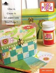 Glue it. Create it. It's easy with Mod Podge®! - Plaid Enterprises