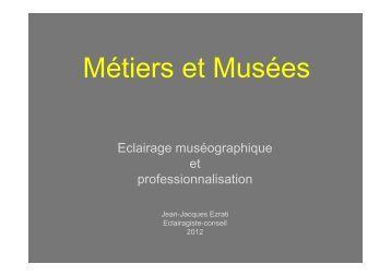 Eclairage muséographique et professionnalisation.