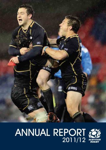 Annual report 2012 part 1 - Scottish Rugby Union