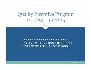 Quality Incentive Program cy 2013 py 2015 - Northwest Renal Network