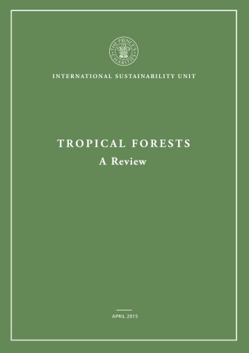 Princes-Charities-International-Sustainability-Unit-Tropical-Forests-A-Review