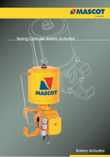 Spring Cylinder Rotary Actuator - Mascot-valves, globe valve, v ...