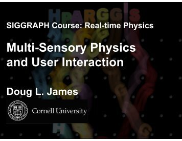 Multi-Sensory Physics and User Interaction