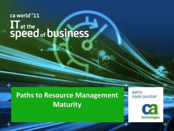 Best Paths to Resource Management Maturity ... - CA Communities