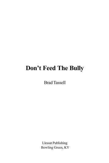 Don't Feed The Bully - Brad Tassell
