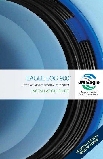 Eagle Loc 900™ Installation Guide - JM Eagle