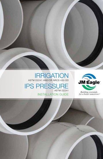 I.P.S. Pressure/Irrigation (P.I.P) Installation Guide - JM Eagle