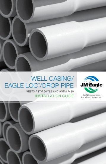 WELL CASING/ EAGLE LOC™/ DROP PIPE - JM Eagle