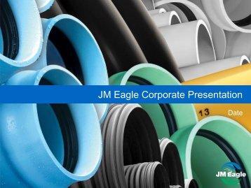 JM Eagle Corporate Presentation