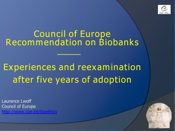 Council of Europe recommendation on Biobanks. Experiences and ...