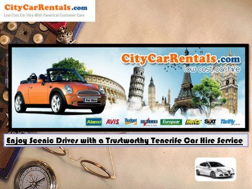 Enjoy Scenic Drives with a Trustworthy Tenerife Car Hire Service