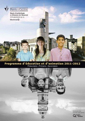 Programme d'éducation et d'animation 2011-2012 - Pointe-à-Callière