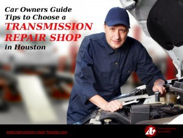 Transmission Repair Shop in Houston – Guide to Choose!