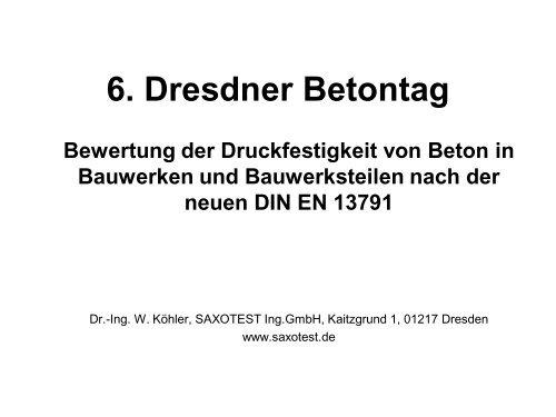 6. Dresdner Betontag Bewertung der Druckfestigkeit ... - saxotest.de