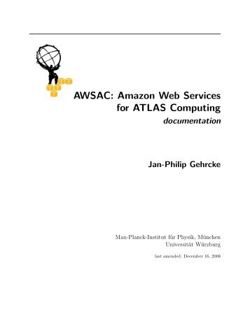 AWSAC: Amazon Web Services for ATLAS Computing - Jan-Philip ...