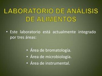 • Este laboratorio está por tres áreas: • Área de bromatología. • Área ...