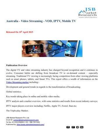JSB Market Research: Australia - Video Streaming - VOD, IPTV, Mobile TV