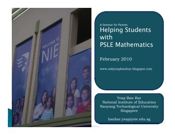 Helping Students with PSLE Mathematics - NIE Mathematics ...