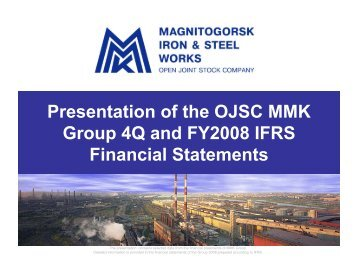 Presentation of the OJSC MMK Group 4Q and FY2008 IFRS ...