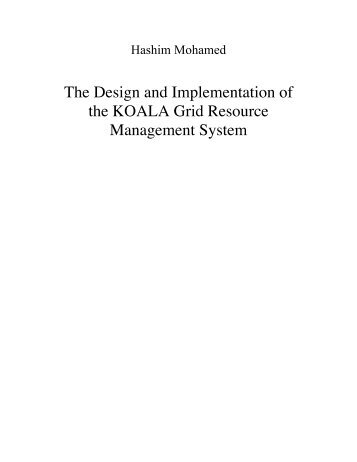 The Design and Implementation of the KOALA Co-Allocating Grid ...
