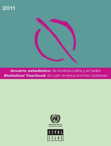 Anuario estadístico de América Latina y el Caribe = Statistical Yearbook for Latin America and the Caribbean 2011