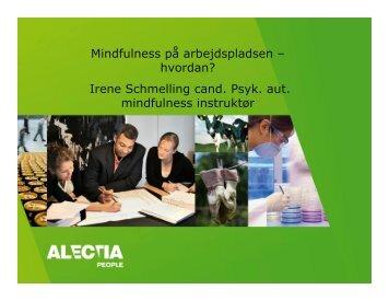 Mindfulness på arbejdspladsen – hvordan? Irene Schmelling cand ...