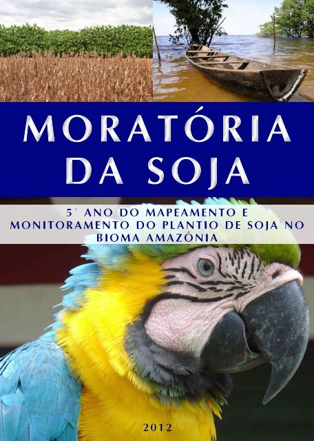 Relatório 5º ano da Moratória da Soja 2012 - Greenpeace