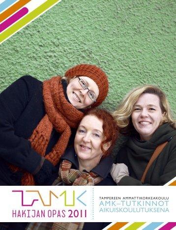 TAMK Hakijan opas 2011 aikuiskoulutuksena - Tampereen ...