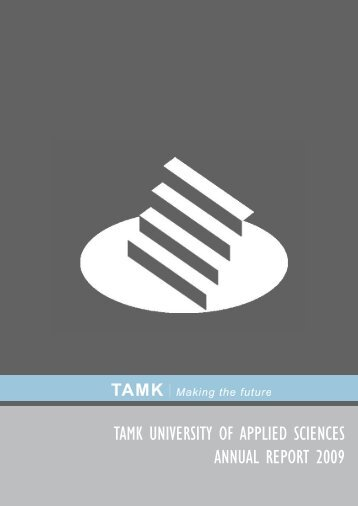 TAMK UNIVERSITY OF APPLIED SCIENCES ANNUAL REPORT 2009
