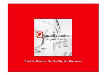 Back to Quality. No Quality. No Business. - Quality Austria
