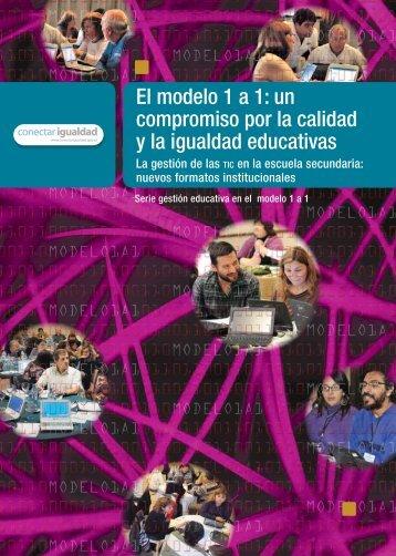 Conectar Igualdad - El modelo 1a1 - Un compromiso por la calidad y la igualdad educativa