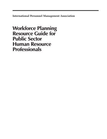 Workforce Planning Resource Guide for Public Sector Human ...