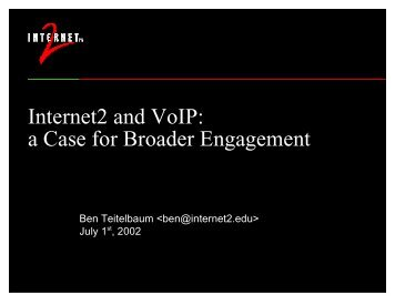 Internet2 and VoIP: a Case for Broader Engagement - Ben Teitelbaum