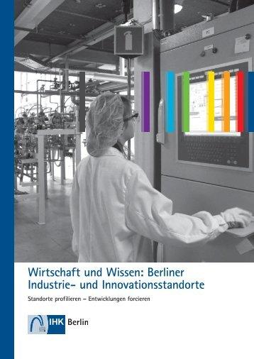 Wirtschaft und Wissen: Berliner Industrie und ... - IHK Berlin