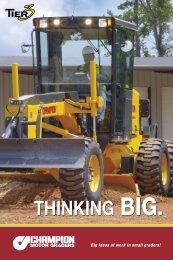 THINKING BIG. THINKING BIG. - Champion Motor Graders